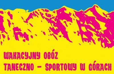 Wakacyjny Obóz Taneczno – Sportowy w Górach – Bukowina Tatrzańska