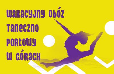 Wakacyjny Obóz Taneczno – Sportowy w Górach